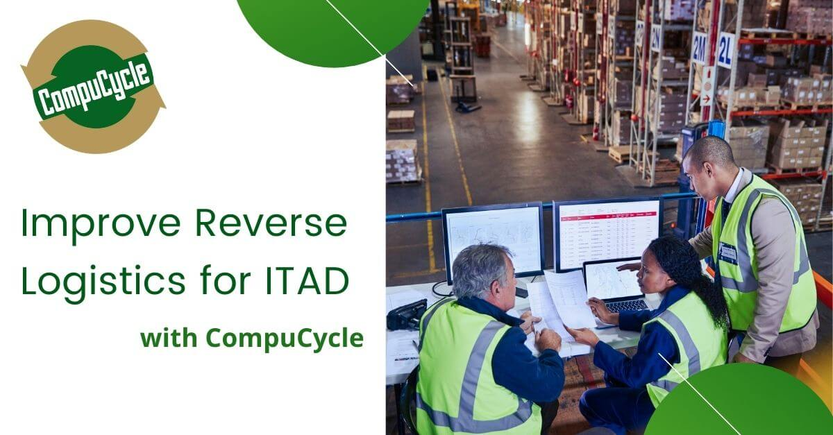 How CompuCycle functions to improve Reverse Logistics for ITAD