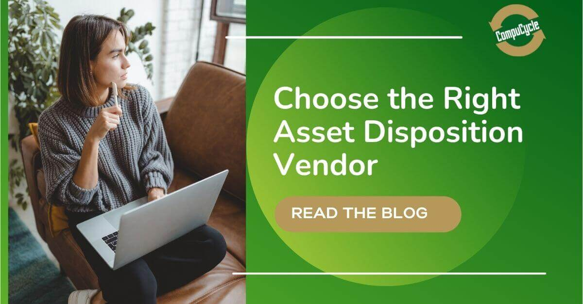 5 Factors to Select the Right IT Asset Disposition Vendor