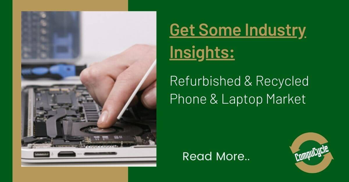 Industry Insights: Refurbished & Recycled Phone & Laptop Market