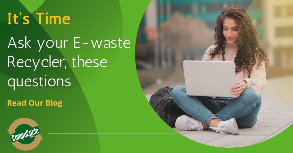 Quick Queries to Ask Your E-Waste Recycler