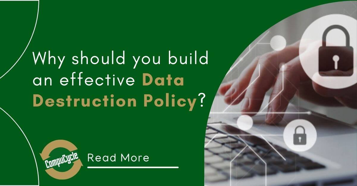 The Importance of Building an Effective Data Destruction Policy