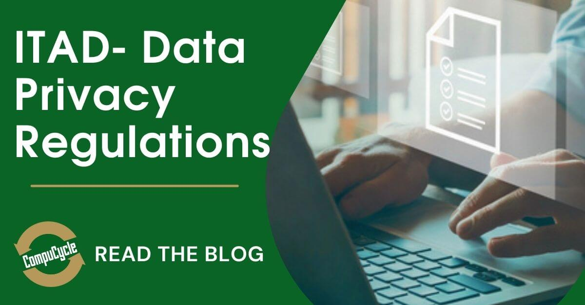 Important Data Privacy Regulations to know During ITAD
