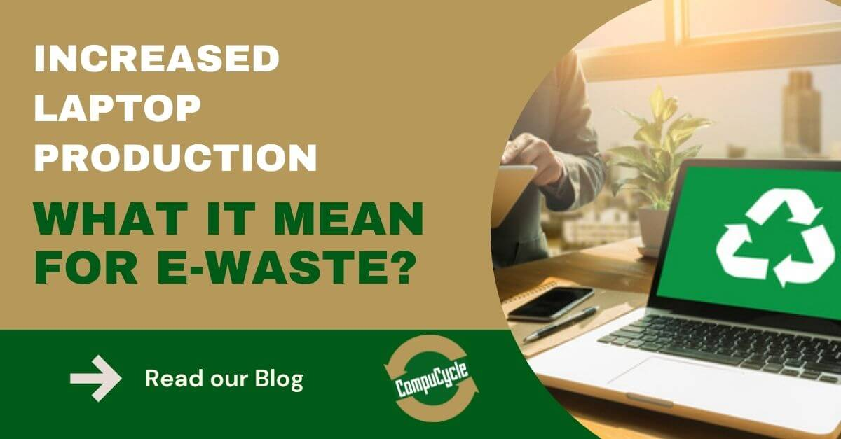 Increase in Laptop Production and What it Means for E-Waste